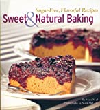 Sweet & Natural Baking: Sugar-Free, Flavorful Recipes