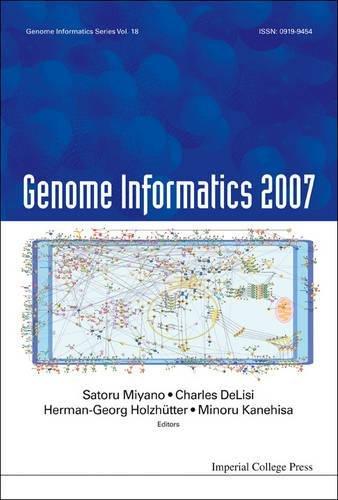 Genome Informatics 2007 (Genome Informatics Series, Volume 18)