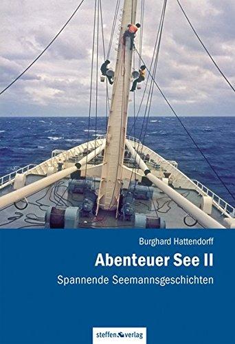 Abenteuer See II - Spannende Seemannsgeschichten