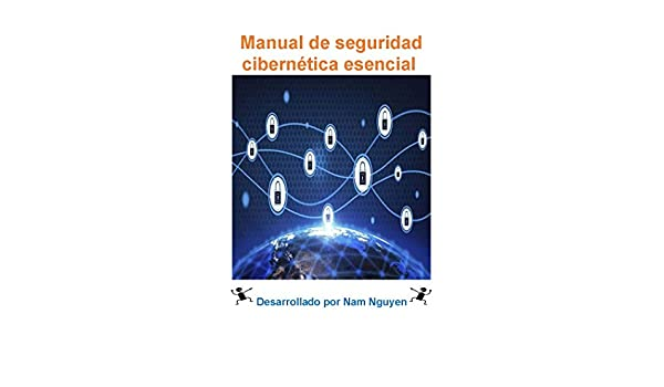 Amazon.com: Essential Cyber Security Handbook In Spanish eBook: Nam Nguyen: Kindle Store