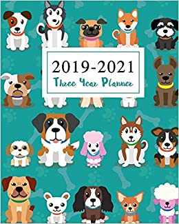 2019 2021 Three Year Planner: Cute Animal Dogs Cover Monthly