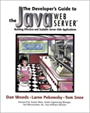 img - for The Developer's Guide to the Java(TM) Web Server(TM): Building Effective and Scalable Server-Side Applications by Woods Dan Pekowsky Larne Snee Tom (1999-06-01) Paperback book / textbook / text book