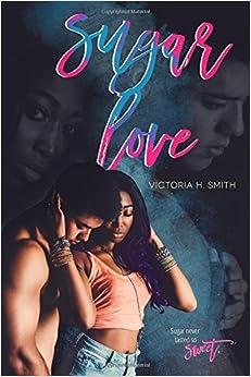 Book Sugar Love by Victoria H Smith (2016-04-01)