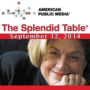 The Splendid Table, September 12, 2014 Radio/TV Program
