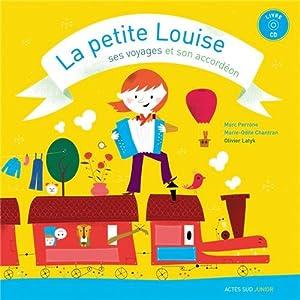 """Afficher """"La petite Louise, ses voyages et son accordéon"""""""