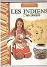 Les Indiens d'Amérique, civilisations d'hier, activités d'aujourd'hui par Andrew Haslam & Alexandra Parson