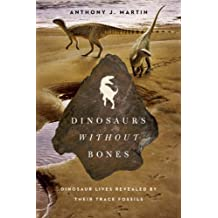 Amazon anthony j martin books biography blog audiobooks dinosaurs without bones dinosaur lives revealed by their trace fossils by anthony j martin 2014 03 06 fandeluxe Ebook collections