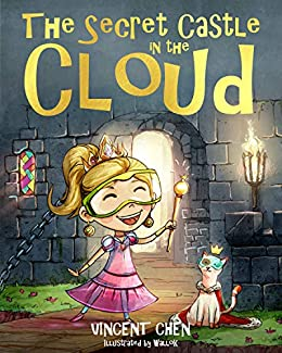 A Lost Secret How To Get Kids To Pay >> The Secret Castle In The Cloud A Children S Book About Technology