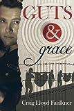 Guts and Grace, Craig Faulkner, 0986001724