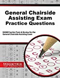 General Chairside Assisting Exam Practice Questions: DANB Practice Tests & Review for the General Chairside Assisting Exam by DANB Exam Secrets Test Prep Team (2014-08-22)