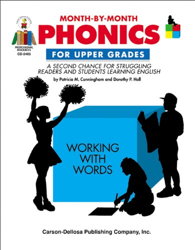 Month-by-Month Phonics for Upper Grades: A Second Chance for Struggling Readers and Students Learning English ()
