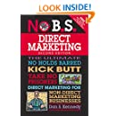 No B.S. Direct Marketing: The Ultimate No Holds Barred Kick Butt Take No Prisoners Direct Marketing for Non-Direct Marketing Businesses