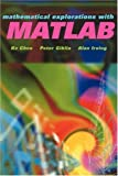 Mathematical Explorations with MATLAB, Chen, Ke and Giblin, Peter J., 0521639204