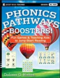 Phonics Pathways Boosters!: Fun Games and Teaching Aids to Jump-Start Reading by Dolores G. Hiskes (2011-06-28)
