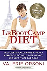 LeBootcamp Diet: The Scientifically-Proven French Method to Eat Well, Lose Weight, and Keep it Off For Good Hardcover