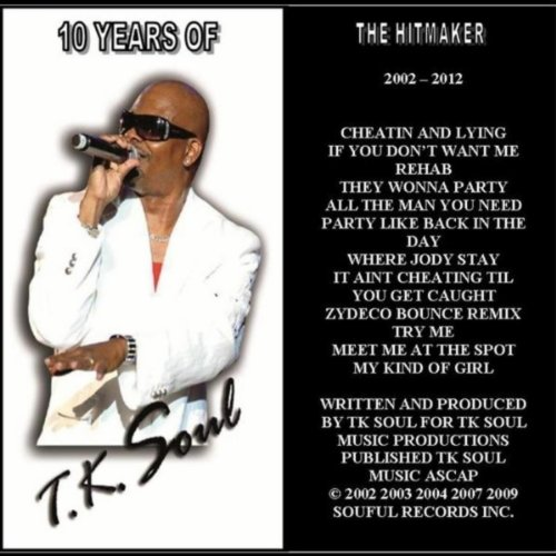 The Hit Maker: 10 Years of Tk Soul