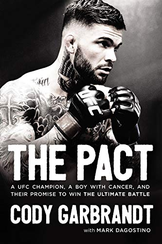 Pdf Outdoors The Pact: A UFC Champion, a Boy with Cancer, and Their Promise to Win the Ultimate Battle