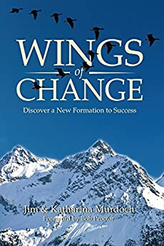 Wings of Change: Discover a New Formation to Success by [Murdoch, Jim, Murdoch, Katharina]