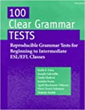 img - for 100 Clear Grammar Tests : Reproducible Grammar Tests for Beginning to Intermediate Esl/Efl Classes book / textbook / text book