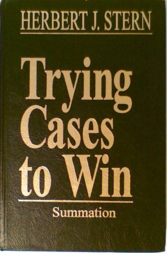 Trying Cases To Win: Summation (Trial Practice Library)