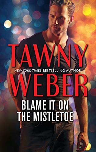 Blame it on the Mistletoe by Tawny Weber