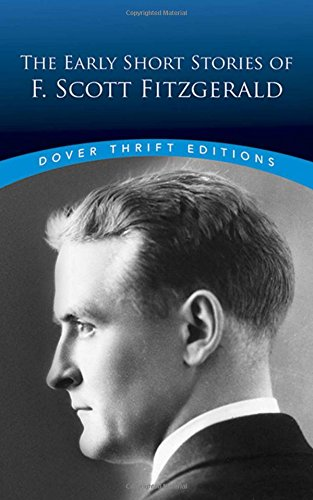 The Early Short Stories of F. Scott Fitzgerald (Dover Thrift Editions)