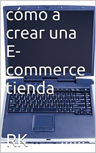 Descargar Libro Cómo A Crear Una E-commerce Tienda Rk