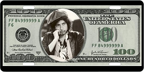 License Plates BOB DYLAN All Alunimum Full Size Auto Plates 100 Dollar Bill Background