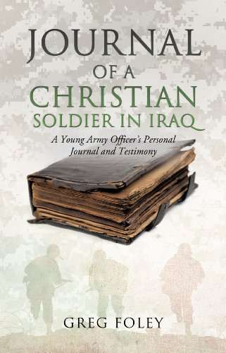 JOURNAL OF A CHRISTIAN SOLIDER IN IRAQ