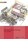 Die Byzantinische Steinsage Von Ephesos - Rekonstruktion (Monographien Des Romisch-Germanischen Zentralmuseums) (German Edition)