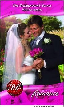 The Bridegroom's Secret (Mills and Boon Romance)