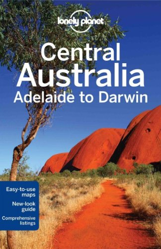 Lonely Planet Central Australia Adelaide To Darwin (Lonely Planet Travel Guides)