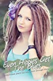 : Even Hippies Get The Blues