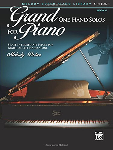 Grand One-Hand Solos for Piano, Bk 6: 8 Late Intermediate Pieces for Right or Left Hand Alone