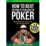 Poker: Poker Math Strategy: How to Beat the Odds at Texas Hold'em Poker: Make Winning a Science, Not an Accident! (+3 Free Books + Poker Music) (Texas Holdem,Poker Odds,Holdem Poker,Poker Tells)
