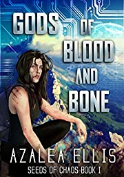 Gods of Blood and Bone: A GameLit Novel (Seeds of Chaos Book 1)