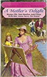 img - for A Mother's Delight (A Zebra Holiday Regency Romance) book / textbook / text book