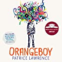 Orangeboy: Short-listed for the Costa Book Award 2016 Hörbuch von Patrice Lawrence Gesprochen von: Ben Bailey Smith