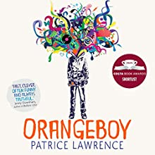 Orangeboy: Short-listed for the Costa Book Award 2016 Audiobook by Patrice Lawrence Narrated by Ben Bailey Smith