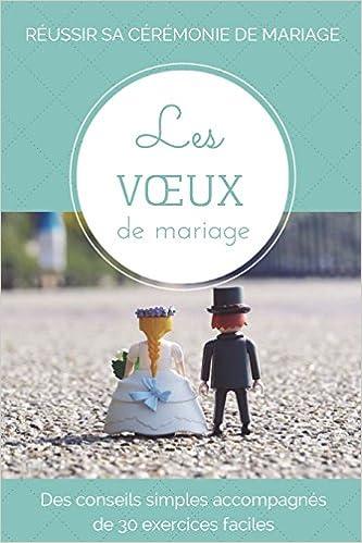 Les Voeux De Mariage Des Conseils Simples Accompagnes De 30