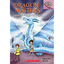 Dragon Masters #11: Shine of the Silver Dragon: A Branches Book