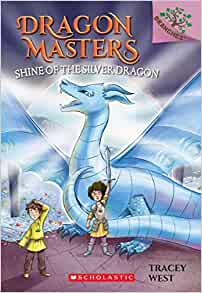 Amazon.com: Shine of the Silver Dragon: A Branches Book