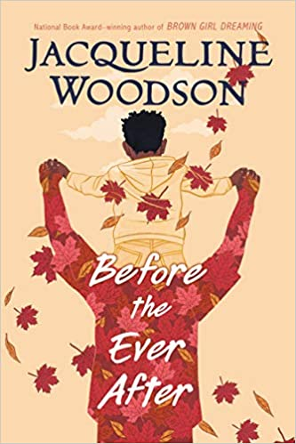 Before the Ever After Paperback Ages 9-12 by Jacqueline Woodson