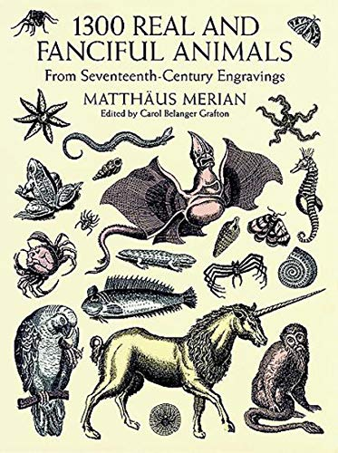 1300 Real and Fanciful Animals from Seventeenth-Century Engravings (Dover Pictorial Archive) Animal Art Vintage Animal
