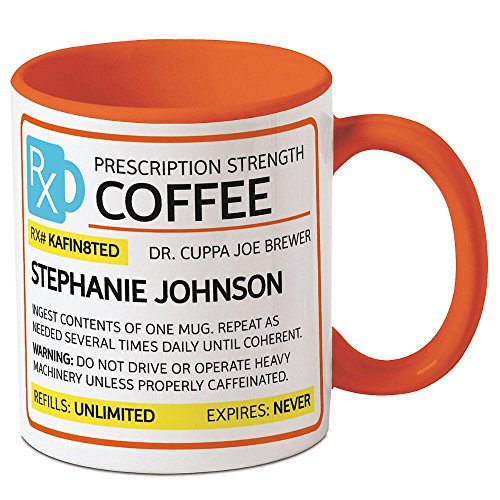 Prescription Personalized Coffee Mug - 11 oz. ceramic, Funny, Novelty Mug, Add a Name, Microwave safe, Friendship gift