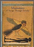 Mummies: a Voyage through Eternity by…
