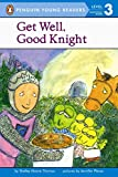 [Get Well, Good Knight] (By: Thomas Shelley Moore) [published: March, 2004]