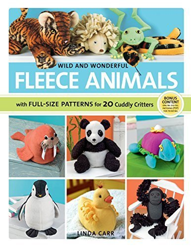 Wild and Wonderful Fleece Animals: With Full-Size Patterns for 20 Cuddly Critters by Linda Carr (2011-04-01) - Wonderful Fleece Animals