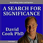 Beyond Success: A Search for Significance | David Cook
