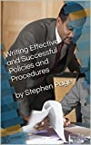 Writing Effective and Successful Policies and Procedures by Stephen Page: Extensive chapters on communications, training, cost savings, reviewing, writing policy and procedures